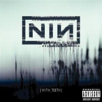 NIN - With Teeth
